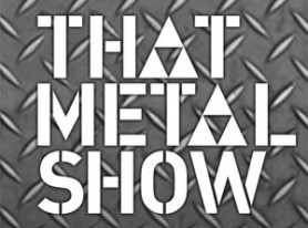 THAT METAL SHOW announces guests for upcoming season 12
