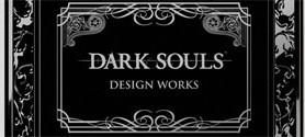 DARK SOULS: DESIGN WORKS art book coming this Fall