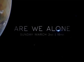Are We Alone?  Science Channel – March 2