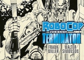 ROBOCOP VS TERMINATOR Gets All New Gallery & Hardcover Editions!