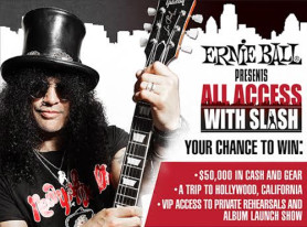 Ernie Ball contest All Access With SLASH