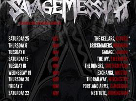 SAVAGE MESSIAH Kick Off UK Tour With THE MORE I SEE