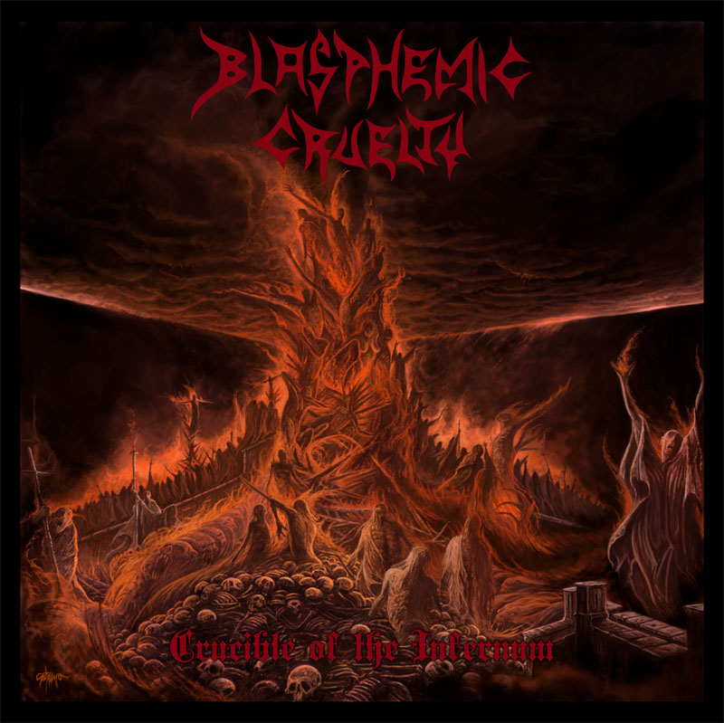 BLASPHEMIC CRUELTY: Crucible of The Infernum