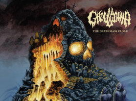 Metal Life Album Review: GHOULGOTHA – The Deathmass Cloak