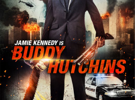 BUDDY HUTCHINS Starring Jamie Kennedy And A Chainsaw Coming In March