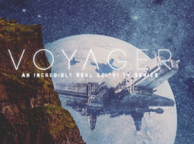 """""""Voyager"""" Kickstarter Launched To Fund The Most Realistic Sci-Fi Series Ever Made"""