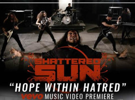 "SHATTERED SUN Unleash Music Video for ""Hope Within Hatred"""