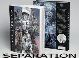 SEPARATION, A Hard Cover Art Book By Tyler Kirkham – Kickstarter Launched