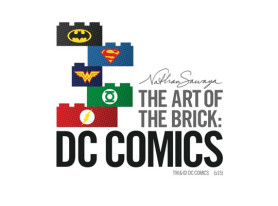 The Art of the Brick: DC Comics Will Debut Global Exhibition at the Powerhouse Museum in Sydney, Australia November 21, 2015