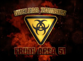 "Horror Movie ""Nuclear Zombies from Area 51"" Launches Kickstarter"