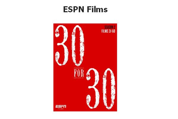 espn films 30 for 30 season 2 complete collection dvd gift set available november 24. Black Bedroom Furniture Sets. Home Design Ideas