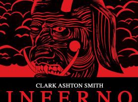 Clark Ashton Smith's Inferno Brought To Life