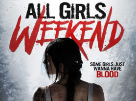 "horror movie ""All Girls Weekend"" out on Video On Demand July 12"