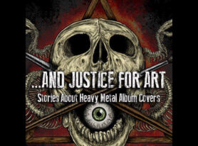 "Heavy Metal Album Cover Book ""And Justice For Art"" Re-Released as New Limited, Revised Edition"
