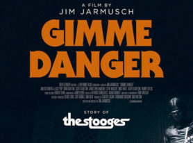 "documentary film ""Gimme Danger"" explores the story of ""The Stooges"""