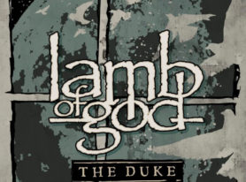 LAMB OF GOD to Release 'The Duke EP', Featuring Two Never-Before-Heard Songs and Three Live Tracks