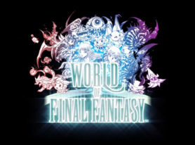 World Of Final Fantasy Comes Alive In Playable Demo Oct 17