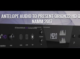NAMM 2017: Antelope Audio Announces Pro Tools HD compatible interface with Orion32 HD