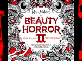 The Beauty of Horror, The Most GOREgeous Coloring Book of Last Year, Returns