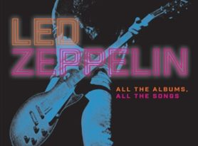 new book LED ZEPPELIN: ALL THE ALBUMS, ALL THE SONGS